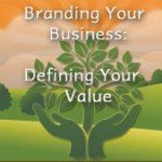 Branding Your Business: Defining Your Value