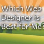Which Web Designer is Best for Me?