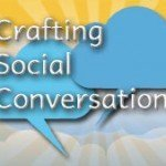 Crafting Social Conversation: Content Strategy Basics