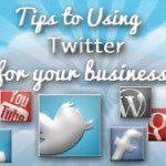Tips to using Twitter for your business