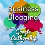 Business Blogging: Using Google Authorship