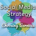 Forming A Social Media Strategy: Choosing Services