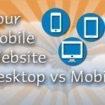 Your Mobile Website: What Are The Differences Between Desktop And Mobile Websites?