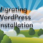 WordPress: Migrating Your WordPress Installation