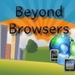 The User Experience: Beyond The Browser