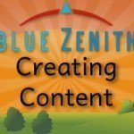 Blue Zenith Tips & Tricks: Creating Custom Content