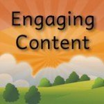 You Need Engaging Content