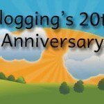 Happy 20th Anniversary to Blogging!