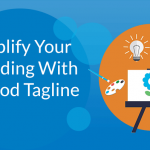 Amplify Your Branding with a Good Tagline