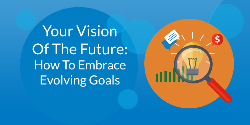 How To Embrace Evolving Goals