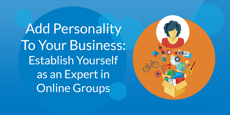 Establish Yourself As an Expert in Online Groups and Communities