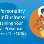 Maintaining Your Digital Presence Away From the Office