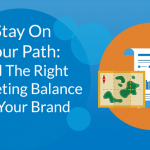 Find The Right Marketing Balance For Your Brand