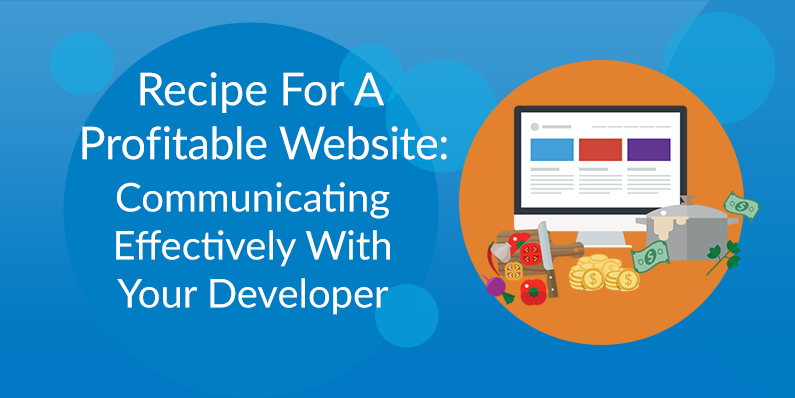 Communicating Effectively With Your Developer