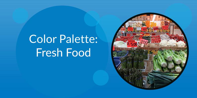 Color Palette: Fresh Food