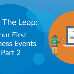 Your First Business Events, Part 2