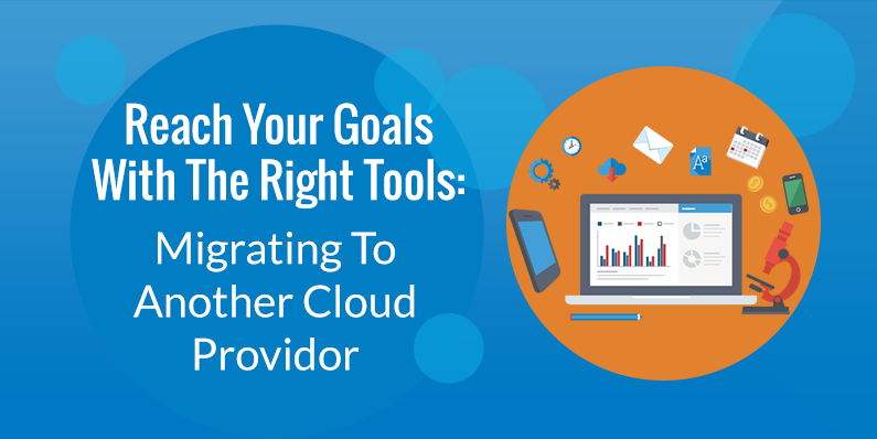 Migrating To Another Cloud Provider The Right Way