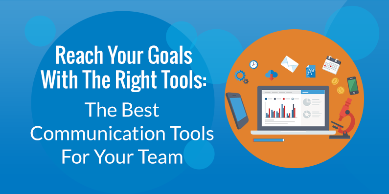 The Best Communication Tools For Your Team