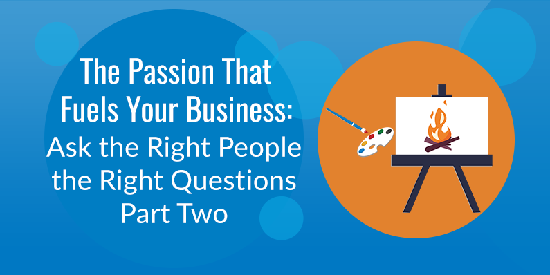 Ask the Right People the Right Questions, Part Two