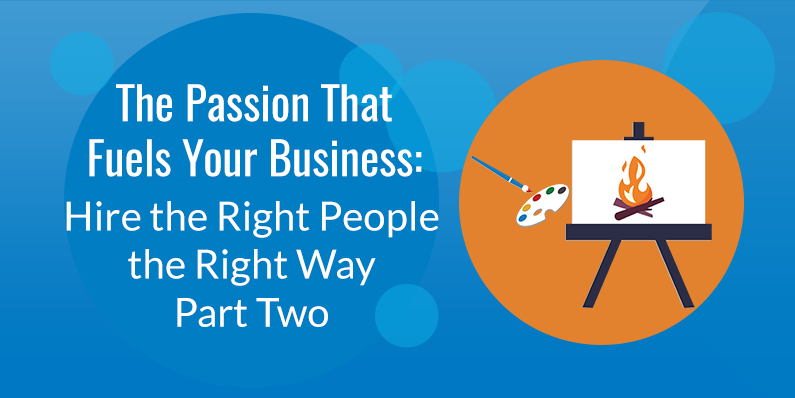 Hire the Right People the Right Way, Part Two
