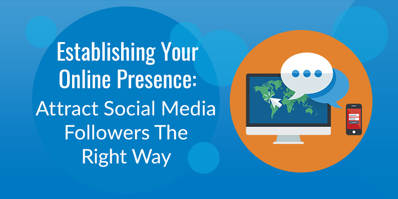 Attract Social Media Followers The Right Way