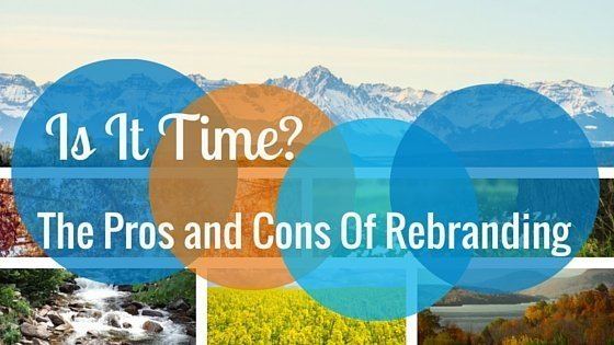The Pros and Cons of Rebranding