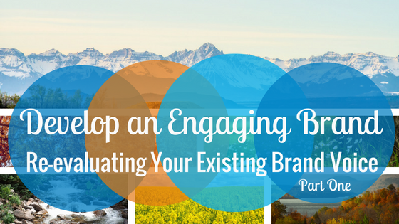 Re-evaluating Your Existing Brand Voice, Part 1