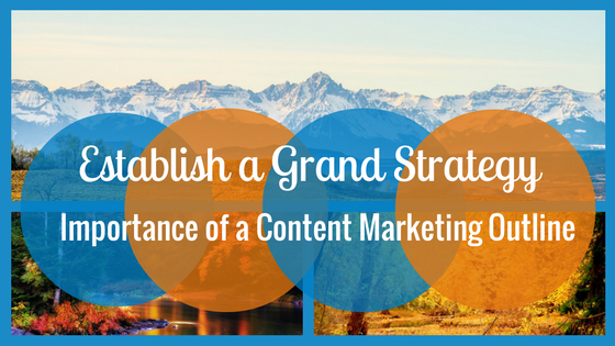 The Importance of a Content Marketing Outline