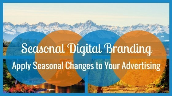 Applying Seasonal Changes to Your Digital Branding