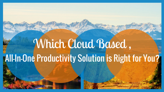 Which Cloud-Based, All-In-One Productivity Solution is Right for Your Small Business?