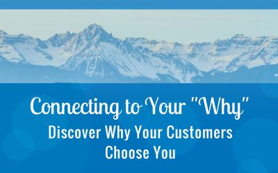 Discover Why Your Customers Choose You