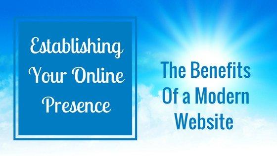 The Benefits of a Modern Website