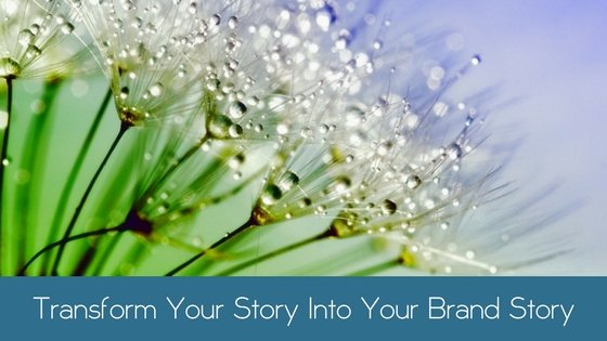 Transform Your Story into Your Brand Story