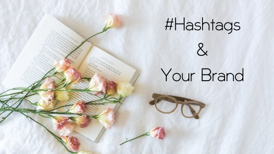 #Hashtags And Your Brand